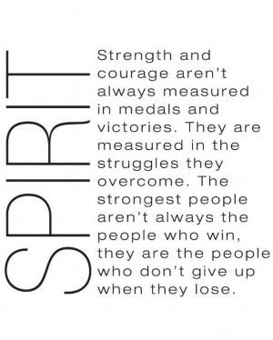 Spirit, strength and courage...