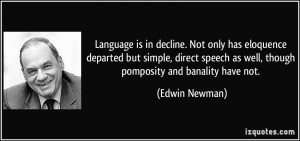 Language is in decline. Not only has eloquence departed but simple ...