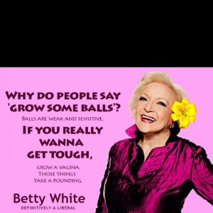 Betty white quoteAwsome Things, White Quote'S I, Betty White, Funny ...