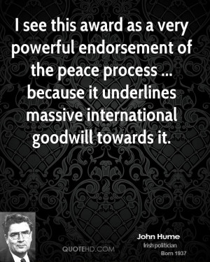 see this award as a very powerful endorsement of the peace process ...