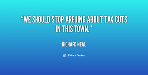 We should stop arguing about tax cuts in this town.""