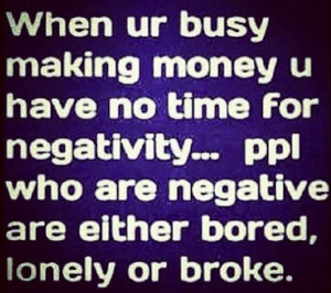 Nene Leakes - When ur busy making money u have no time for negativity