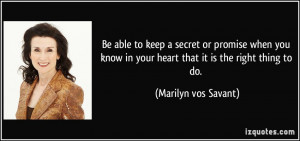 Be able to keep a secret or promise when you know in your heart that ...