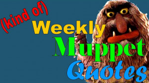 Kind of) Weekly Muppet Quotes Spotlight: Sweetums