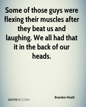 Quotes About Flexing Muscles