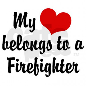 firefighter girlfriend quotes