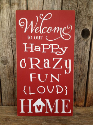 Welcome to our happy crazy fun loud home sign by stickwithmevinyl, $21 ...