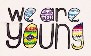 quotes about life we are young Quotes about Life 104 We are young.