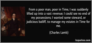 From a poor man, poor in Time, I was suddenly lifted up into a vast ...
