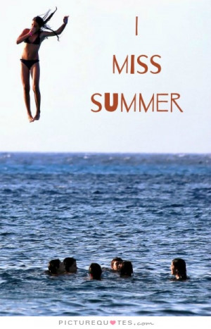 miss summer Picture Quote #1