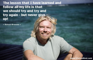 ... again - but never give up! - Richard Branson Quotes - StatusMind.com