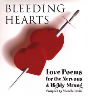 """Start by marking """"Bleeding Hearts: Love Poems for the Nervous and ..."""