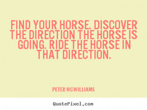 your horse. Discover the direction the horse is going. Ride the horse ...
