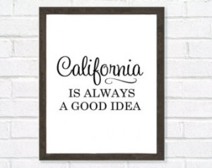 Quote-Typography Pos ter-California Print-Black and White-California ...
