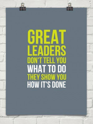 Great Leaders Show You How It's Done