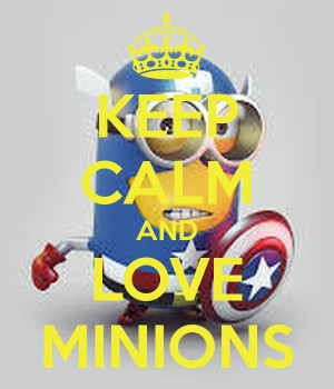 Keep Calm and Love Minions Quotes