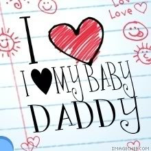 Showing Gallery For I Love My Baby Daddy Quotes