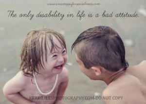 ... worked for years with Special Olympics, I vouch for this good quote