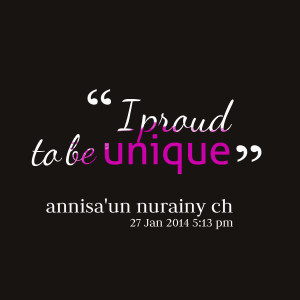 Quotes Picture: i proud to be unique