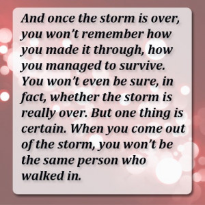 You'll make it through the storm.