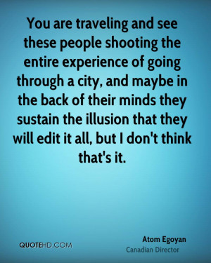 Atom Egoyan Experience Quotes