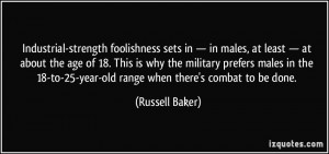 ... -to-25-year-old range when there's combat to be done. - Russell Baker