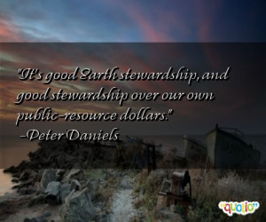It's good Earth stewardship, and good stewardship over our own public ...