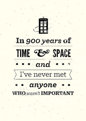 Doctor Who Quotes About Love And Friendship Never-met-anyone-who-isnt ...