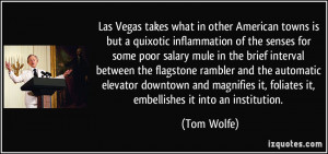 Las Vegas takes what in other American towns is but a quixotic ...
