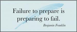 Failure To Prepare Is Preparing To Fail ~ Failure Quote