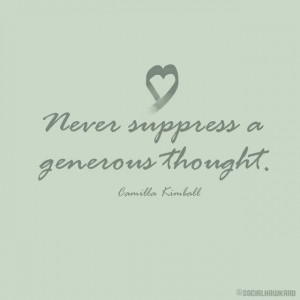 ... Generous Thought ...Sister Camilla Kimball | Creative LDS Quotes