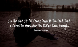 Love Quotes | You Didn't care Enough Love Quotes | You Didn't care ...
