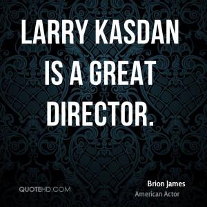 Larry Kasdan is a great director.