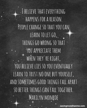 marilyn monroe quote i believe everything happens for a reason girls