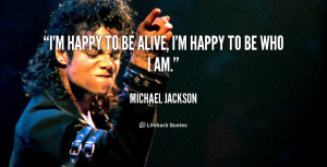 happy to be alive quotes