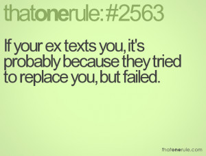 If your ex texts you, it's probably because they tried to replace you ...