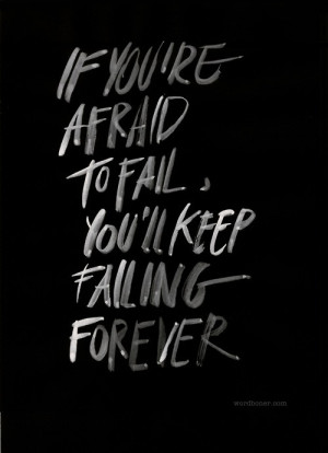 if-youre-afraid-to-fail-keep-failing-forever Epic Pinterest Fail ...