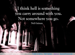"""think is hell is…"""" Neil Gaiman"""
