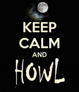 keep calm and howl #keepcalm #serietv #teenwolf