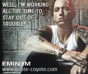 ... of trouble 0 0 4 0 time quotes trouble quotes work quotes life quotes