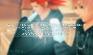 kingdom hearts quotes axel axel first appeared in the not mine kingdom ...