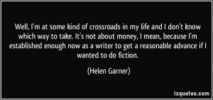 More Helen Garner Quotes
