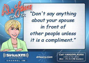 Tags: Choose Wisely-Treat Kindly , Dr. Laura Quotes , Marriage