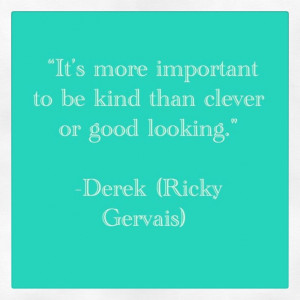 Kindness quote from Derek (Ricky Gervais)