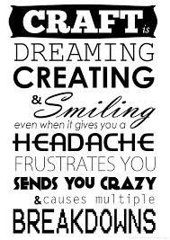 craft quotes and sayings - Google Search