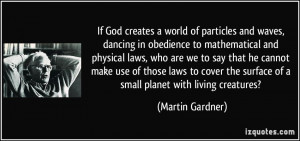 If God creates a world of particles and waves, dancing in obedience to ...