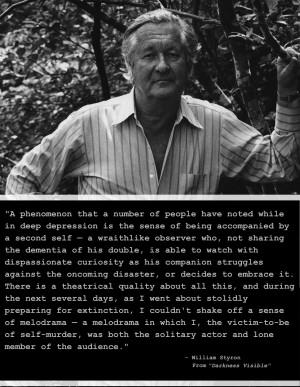 William Styron motivational inspirational love life quotes sayings ...