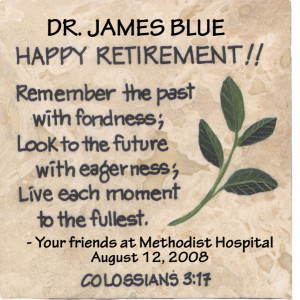 Dr. James Blue Happy Retirement, Remember The Past With Fondness, Look ...