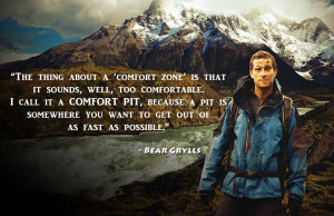 Bear Grylls is awesome for saying,