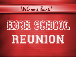 ... School class reunion. (For those of you doing the math, I am 43 and